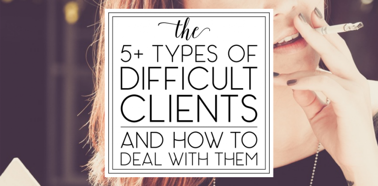 The 5+ Types of Difficult Clients and How to Deal With Them