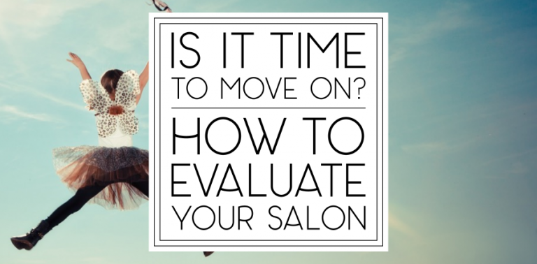 Is it Time to Move On? How to Evaluate Your Salon