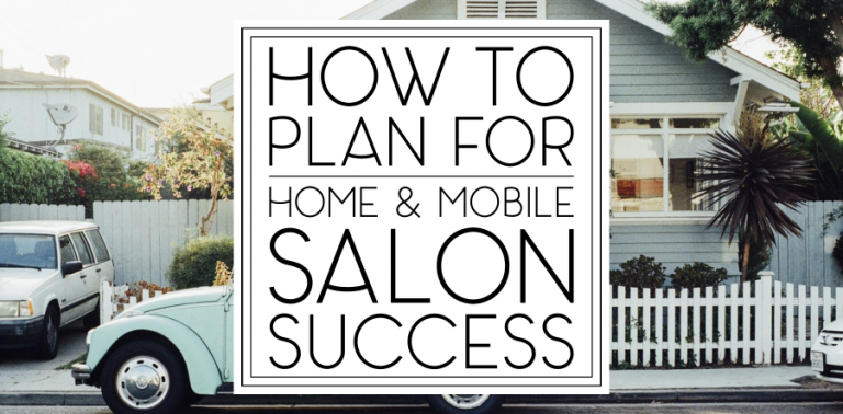How to Plan for Home and Mobile Salon Success