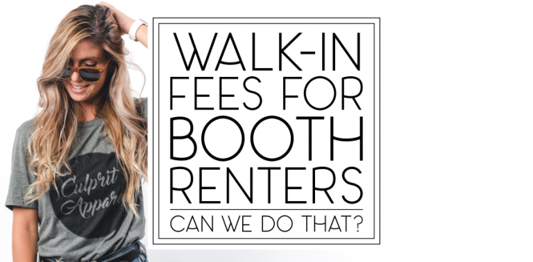 """""""Can I charge my booth renters a fee for walk-ins if I advertise?"""""""