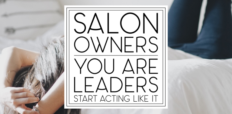 Salon Owners: Start Acting Like Leaders