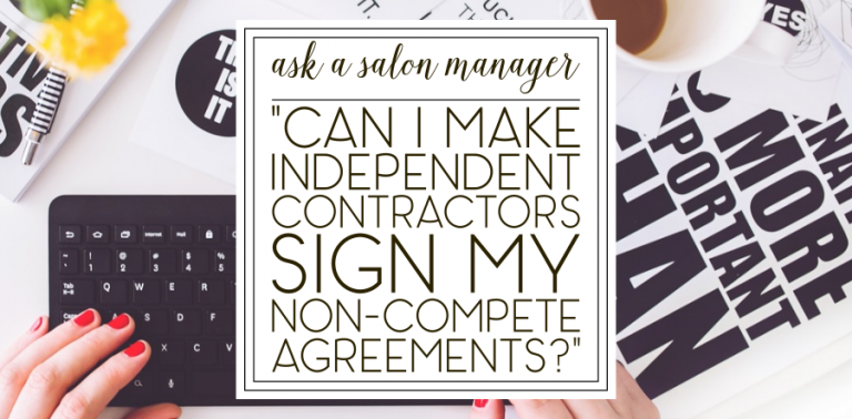 """""""Can I make my independent contractors sign non-compete agreements?"""""""