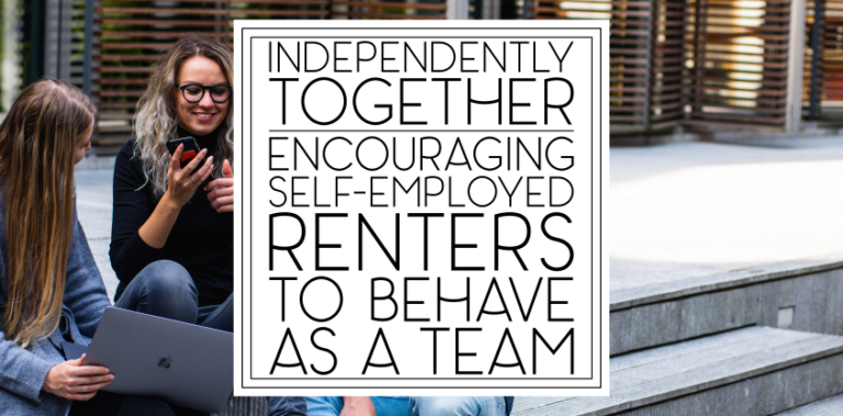 Independently Together: Encouraging Self-Employed Renters to Behave as a Team
