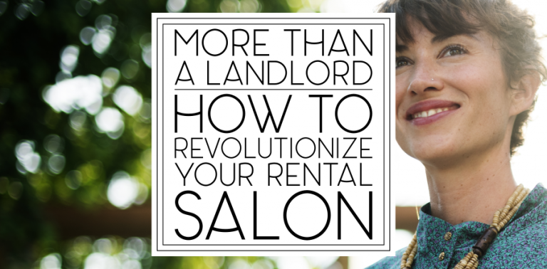 """Changing the Booth Rental Salon Structure Entirely: Don't Be """"Just a Landlord"""""""