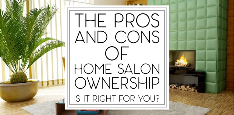 Working from Home: The Pros and Cons of Home Salons