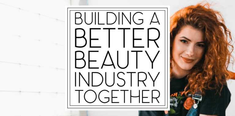 Building a Better Beauty Industry Together