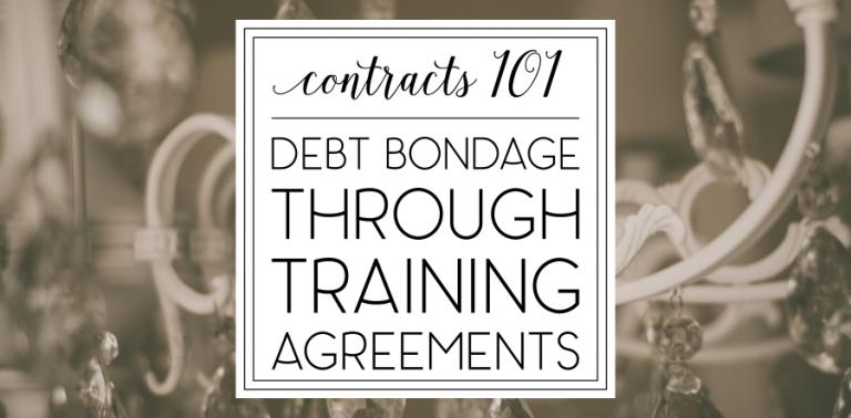 "Contracts 101: Debt Bondage through ""Training Agreements"""