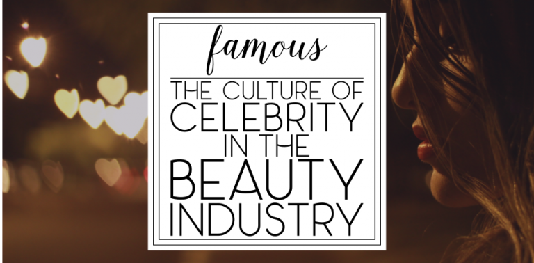 The Culture of Celebrity in the Beauty Industry