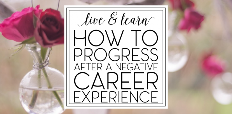 How to Progress After a Negative Career Experience