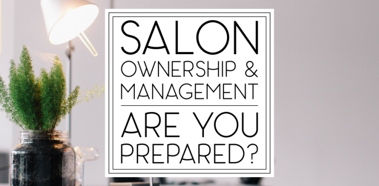 Salon Ownership & Management: Are you prepared?