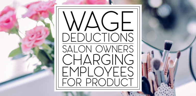 Wage Deductions: Salon Owners Charging Employees For Product