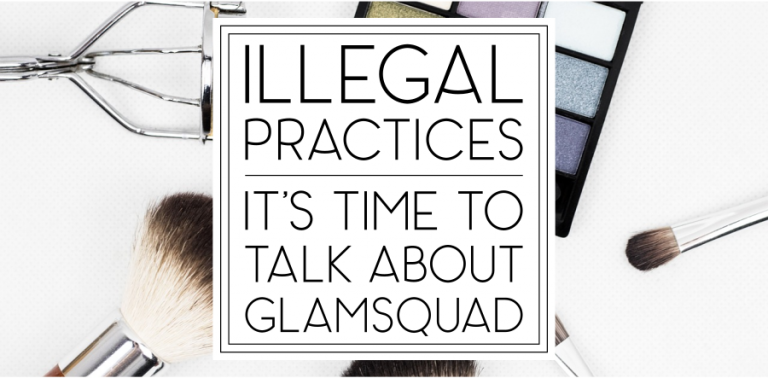 Illegal Practices: It's time to talk about GlamSquad.