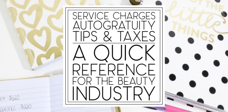 Service Charges, Autogratuity, Tips, and Taxes: A Quick Reference for the Beauty Industry
