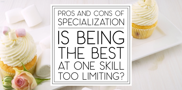Specialization Is Being The Best At One Thing Too