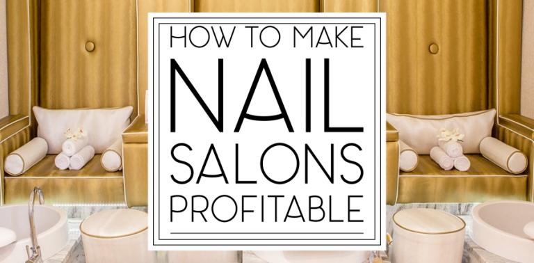 The Nail Salon Profitability Conundrum: How to Make Nail Salons Profitable