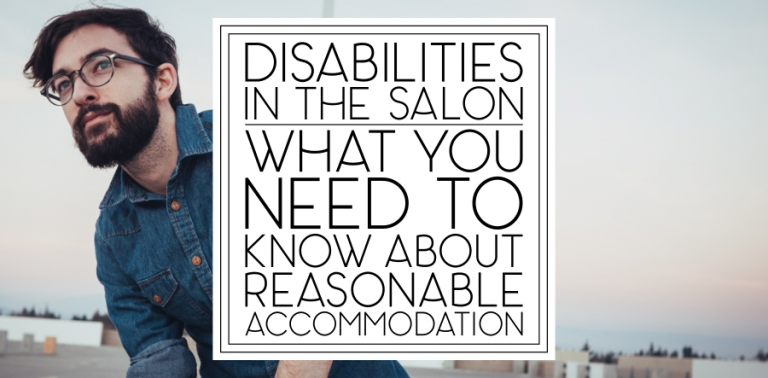 Disabilities in the Salon: What You Need to Know About Reasonable Accommodation