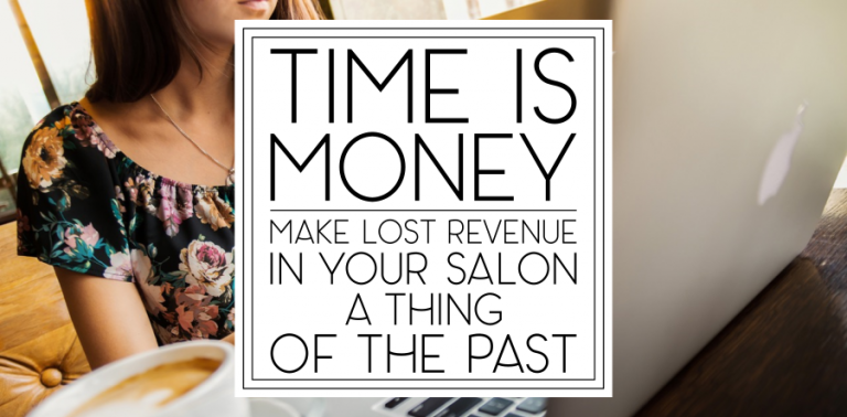 [1.2] Time Is Money: How to Make Lost Revenue in Your Salon a Thing of the Past