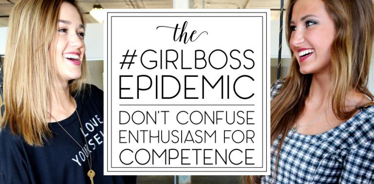 [1.5] The #Girlboss Epidemic