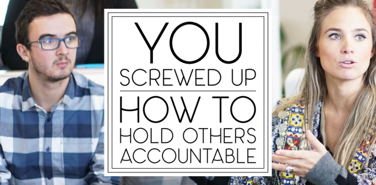 [1.6] You Screwed Up: How to Hold Others Accountable