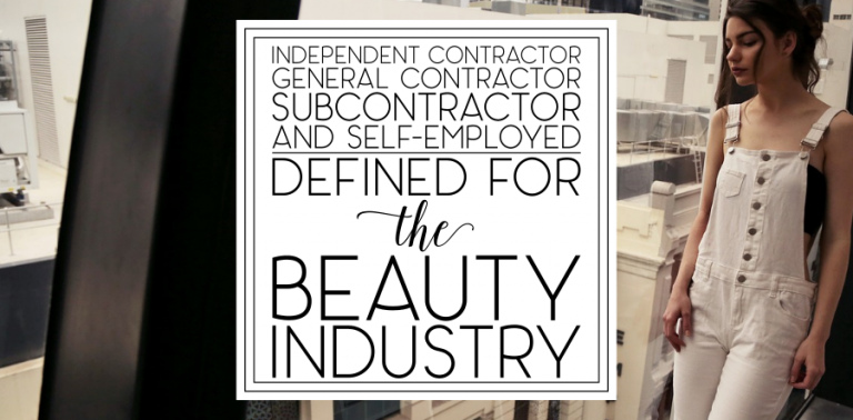 Independent Contractor, General Contractor, Subcontractor, and Self-Employed: Defined for the Beauty Industry