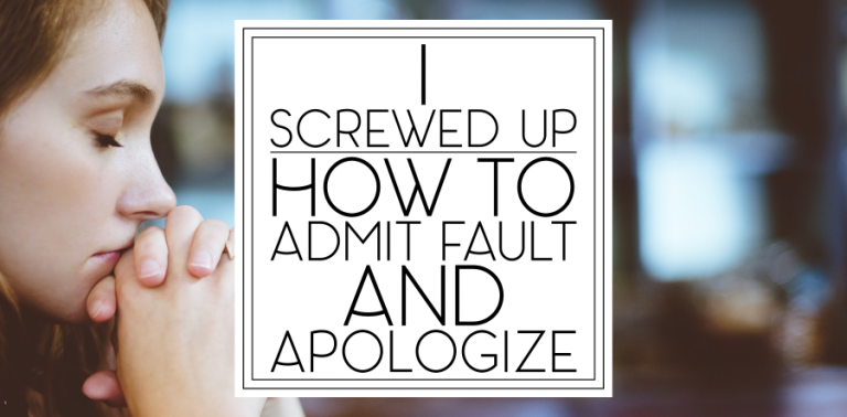 I Screwed Up: How to Admit Fault and Apologize