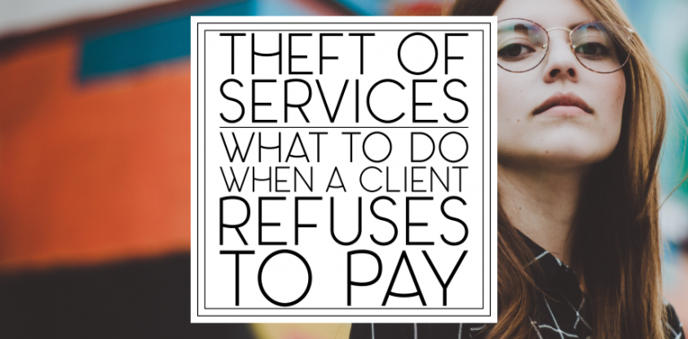 [2.2] Theft of Services: When a Client Refuses to Pay
