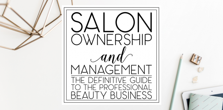 [NOW AVAILABLE] Salon Ownership and Management: The Definitive Guide to the Professional Beauty Business