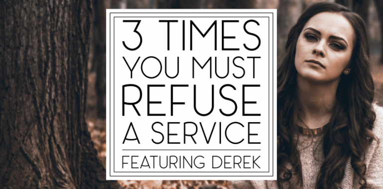 3 Times to Refuse a Service