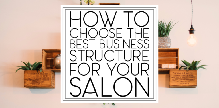 How to Choose the Best Legal Business Structure for Your Salon