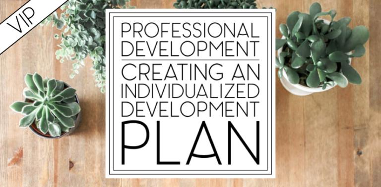 Professional Development: How to Create an Individual Development Plan