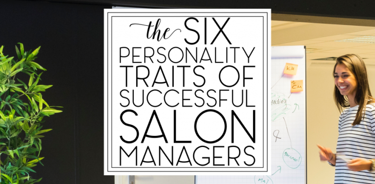 Six Personality Traits of Successful Salon Managers