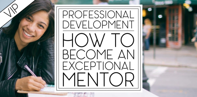 [VIP 6] How to Become an Exceptional Mentor