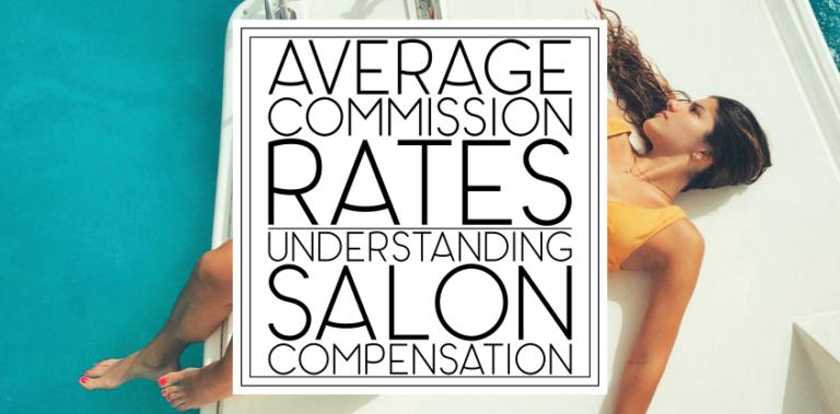 Average Salon Commission Rates: Understanding Salon Compensation
