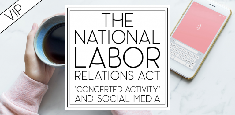 The NLRA: Online Behavior and Social Media Policies