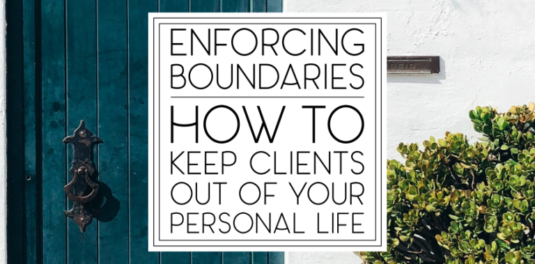 Enforcing Boundaries: How to Keep Clients Out of Your Personal Life