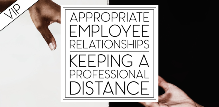 Employee Relationships: Keeping Your Distance