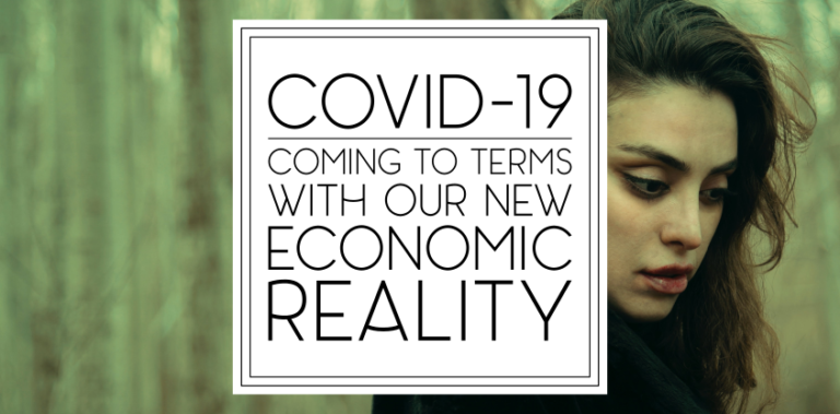 COVID-19: Our New Economic Reality