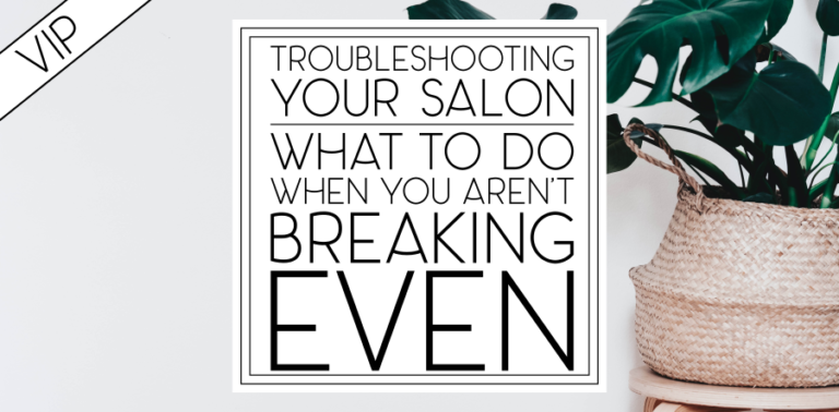 Troubleshooting Your Salon: What to do when you aren't breaking even.