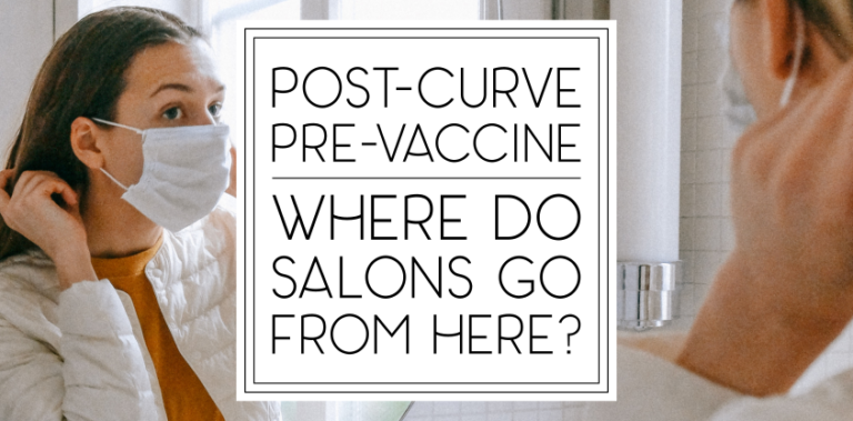 Post-Curve, Pre-Vaccine: Where do salons go from here?