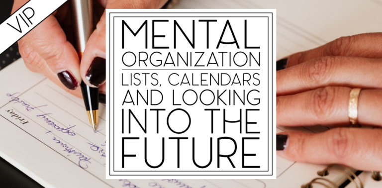 Mental Organization: Lists, Calendars, and Looking to the Future