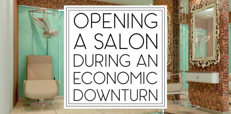 Opening a Salon During an Economic Downturn